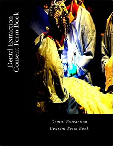Amazon dental extraction consent form book 100 forms 100 amazon dental extraction consent form book 100 forms 100 pages 9781545509647 julien coallier books thecheapjerseys Images