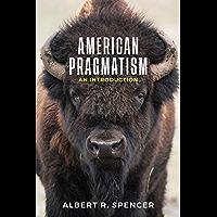 American Pragmatism: An Introduction (English Edition)