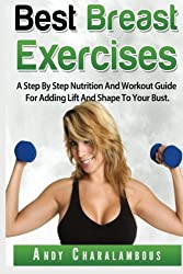 Best Breast Exercises: Simple Steps to Lift & Shape your Breasts (Fit Expert Series) (Volume 2)