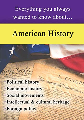 American History: Everything You Always Wanted to Know About... (Zinn A Peoples History Of The United States)
