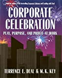 img - for Corporate Celebration Play, Purpose, and Profit at Work book / textbook / text book