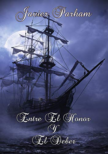 Entre El Honor Y El Deber (Spanish Edition) by [Parham, Javier]