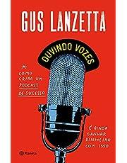 Ouvindo vozes: Como criar um podcast de sucesso e ainda ganhar dinheiro com isso