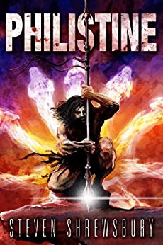 Philistine (A Tale of Goliath Book 1) by [Shrewsbury, Steven]