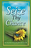 img - for Seize Thy Chance book / textbook / text book