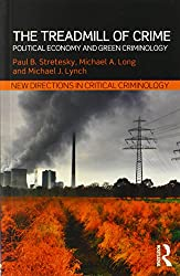 The Treadmill of Crime: Political Economy and Green Criminology (New Directions in Critical Criminology)