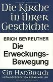 Die Erweckungsbewegung, Beyreuther, Erich, 3525523920