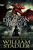 Scales of a Dragon Trader (The Spellbinder - Book 1): Seven Rivers World