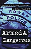 Armed and Dangerous: Memoirs of a Chicago Policewoman (Illinois), Gina Gallo, 0312878907