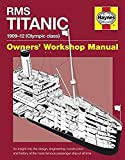 img - for RMS Titanic Manual 1909-12 (Olympic Class): An insight into the design, engineering, construction and history of the most famous passenger ship of all time (Owners' Workshop Manual) book / textbook / text book