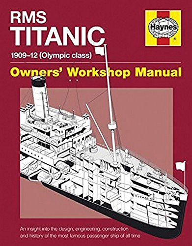 RMS Titanic Manual 1909-12 (Olympic Class): An insight into the design, engineering, construction and history of the most famous passenger ship of all time (Owners' Workshop Manual)