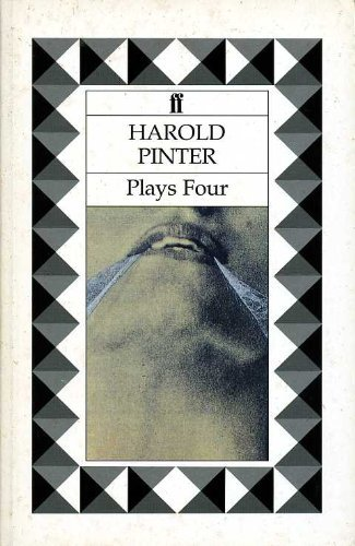 Plays: Four (Old Time, No Man's Land, Betrayal, Monologue, Family Voices , A Kind of Alaska, One for the Road, Mountain Language) (Old Times Pinter)