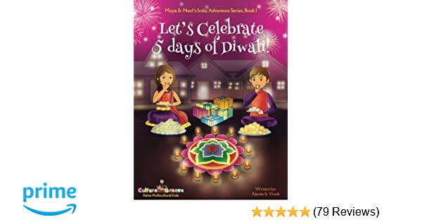 Amazon Com Lets Celebrate  Days Of Diwali Maya Neels India Adventure Series Book   Ajanta Chakraborty Vivek Kumar