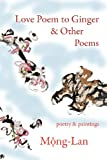 img - for Love Poem to Ginger & Other Poems: Poetry & Paintings book / textbook / text book