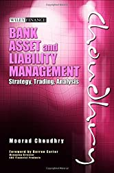 Bank Asset & Liability Management: Strategy, Trading, Analysis (Wiley Finance)