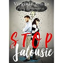 STOP la JALOUSIE !: Le guide pour arrêter d'être Jaloux/Jalouse (French Edition)