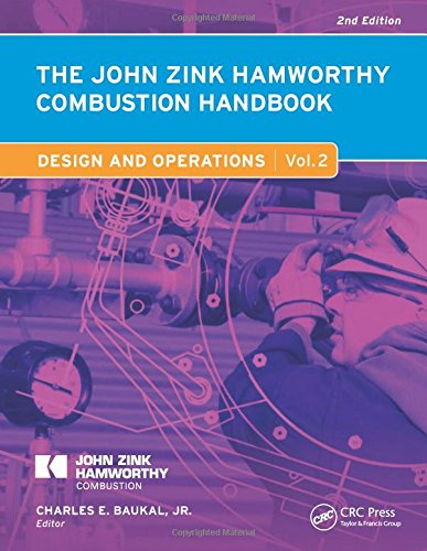 The John Zink Hamworthy Combustion Handbook, Second Edition: Volume 2 – Design and Operations (Industrial Combustion)