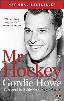 Mr. Hockey: The Autobiography of Gordie Howe by Gordie Howe (2015-10-27)