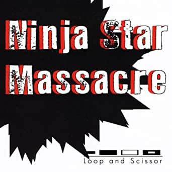 Ninja Star Massacre de Loop And Scissor en Amazon Music ...