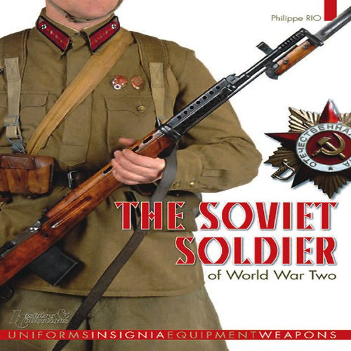 The Soviet Soldier 1941-1945 (Soviet Army Wwii)