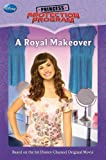 A Royal Makeover, Disney Book Group Staff, 1423122852