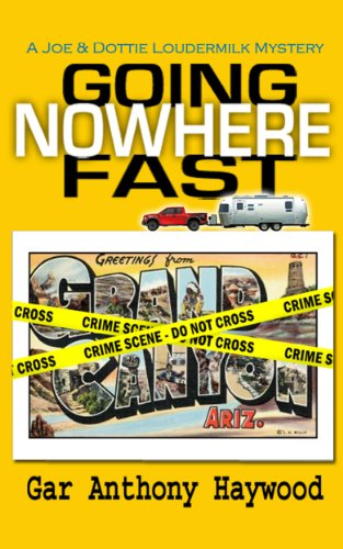 Going Nowhere Fast (The Joe and Dottie Loudermilk Mysteries Book 1)