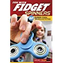 Fun with Fidget Spinners: 50 Super Cool Tricks and Activities