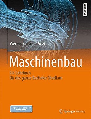 Maschinenbau: Ein Lehrbuch für das ganze Bachelor-Studium Gebundenes Buch – 28. November 2014 Werner Skolaut Springer Vieweg 3827425530 Technik