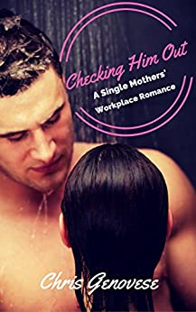Checking Him Out (A Single Mothers Romance Novella) by [Genovese, Chris]