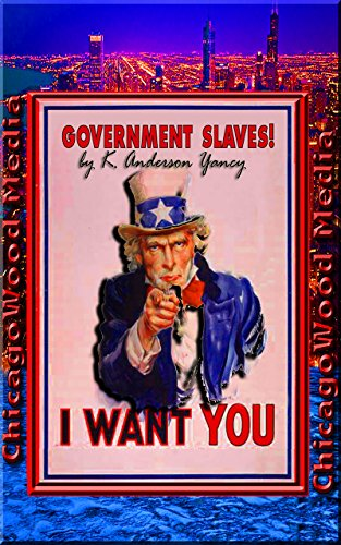 Government Slaves! by [Yancy, K. Anderson]