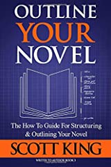 Outline Your Novel (Writer to Author) (Volume 3) Paperback