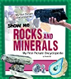 Show Me Rocks and Minerals: My First Picture Encyclopedia (My First Picture Encyclopedias)