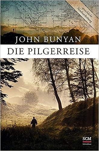 """John Bunyans """"Die Pilgerreise zur seligen Ewigkeit"""""""
