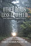 img - for Other Roads Less Traveled: Some Pathways of Life Seldom Explored book / textbook / text book