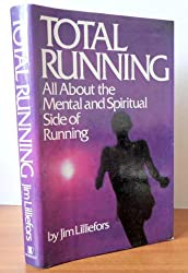 Total running: All about the mental and spiritual side of running