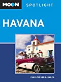 Front cover for the book Moon Spotlight Havana by Christopher P. Baker