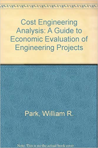 Cost Engineering Analysis A Guide to Economic Evaluation of Engineering Projects