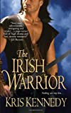 The Irish Warrior, Kris Kennedy, 1420106538