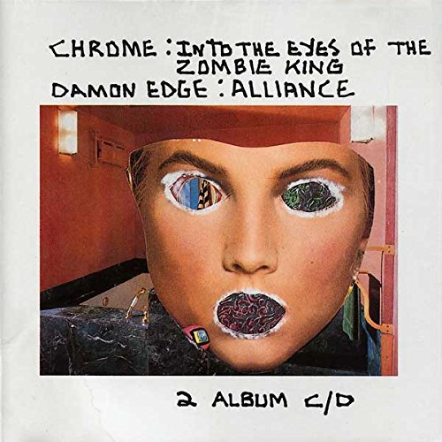 Chrome Special Edition Guitar - Into The Eyes of The Zombie King - Alliance (two albums on 1 CD)