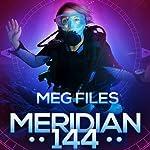 Meridian 144 | Meg Files