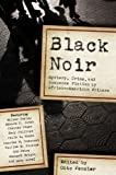 Black Noir: Mystery Crime And Suspense Fiction By African American Writers