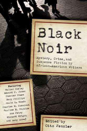 Black Noir: Mystery, Crime, and Suspense Fiction by African-American Writers by Pegasus