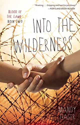 Into the Wilderness (Blood of the Lamb)