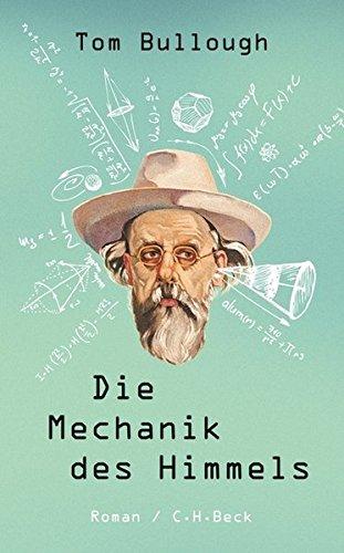 Die Mechanik des Himmels: Roman Gebundenes Buch – 9. Februar 2012 Tom Bullough Thomas Melle C.H.Beck 3406629989