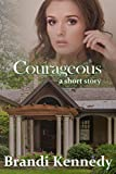 Courageous: a short story
