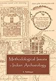 Methodological Issues in Indian Archaeology