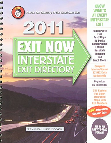 Exit Guide - 2011 Exit Now: Interstate Exit Directory