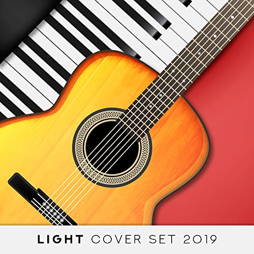 Light Cover Set 2019 - Instrumental Covers of Known Pop & Classic Melodies Played on Piano & Guitar (Pop Sets Piano)