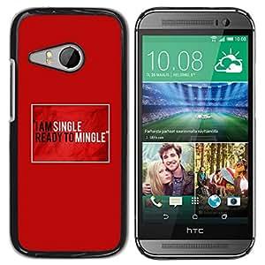 Paccase / SLIM PC / Aliminium Casa Carcasa Funda Case Cover para - Single Ready Mingle Quote Funny Love - HTC ONE MINI 2 / M8 MINI