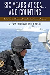 Six Years at Sea... and Counting: Gulf of Aden Anti-Piracy and China's Maritime Commons Presence